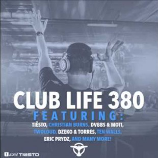 Tiësto's Club Life Podcast 380 – First Hour