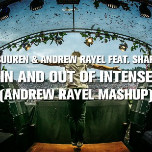 Armin van Buuren & Andrew Rayel feat. Sharon del Adel – In and Out of Intense (Andrew Rayel Mashup)