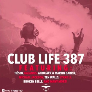 Tiësto's Club Life Podcast 387 – First Hour