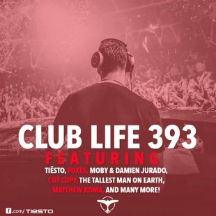 Tiësto's Club Life Podcast 393 – First Hour