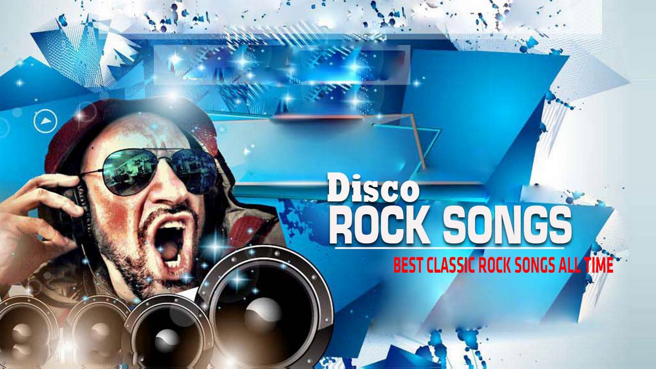 greatest disco rock songs top 100 hits  u2013 best classic rock songs of all time