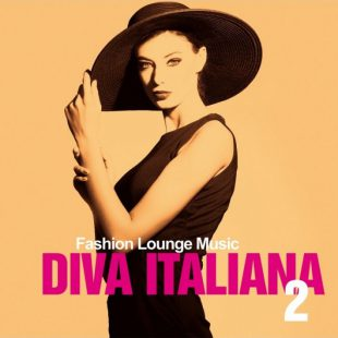 Top lounge and ChillOut music – Diva Italiana 2 ( Fashion Lounge Musc )