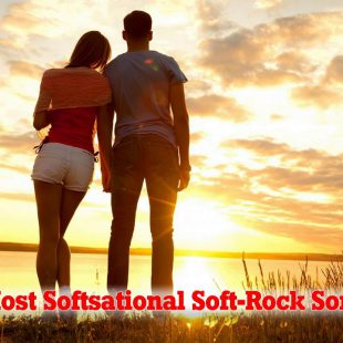 Most Softsational Soft Rock Songs Ever – Best Relaxing Soft Rock Love Songs
