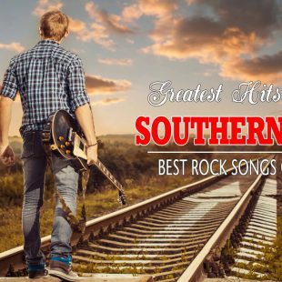 Southern Rock Songs Top 100 Greatest Hits Ever – Best Classic Rock Songs Of All Time
