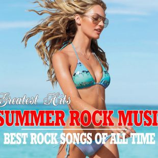 Summer Rock Songs Top 100 Greatest Music Hits – Best Classic Rock Songs Of All Time