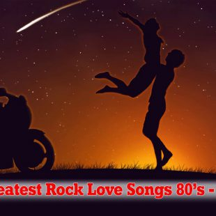Top Greatest Rock Love Songs Of 80's and 90's – Best Rock Love Songs Ever