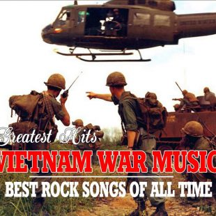 Vietnam War Music Top 100 Greatest Rock Songs – Best Classic Rock Songs Of All Time